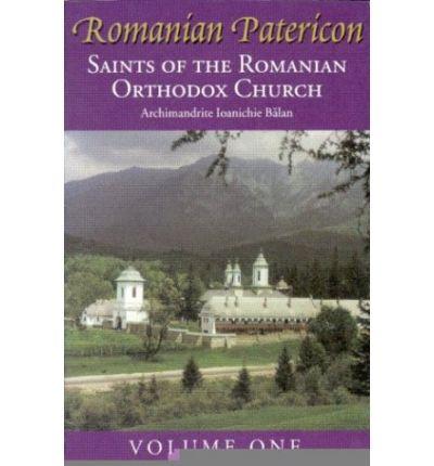 Romanian Patericon: Saints of the Romanian Church Vol. 1