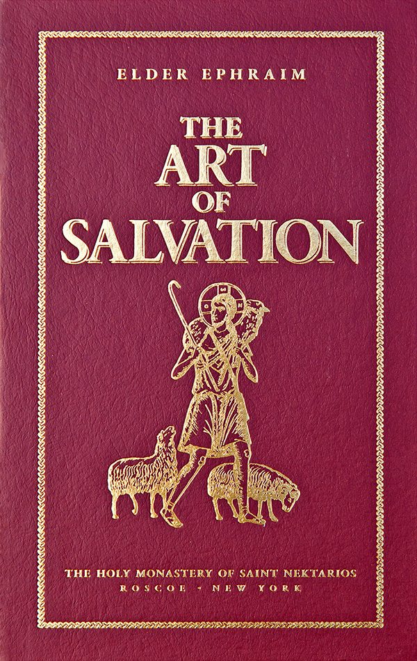 The Art of Salvation (Elder Ephraim of Philotheou)