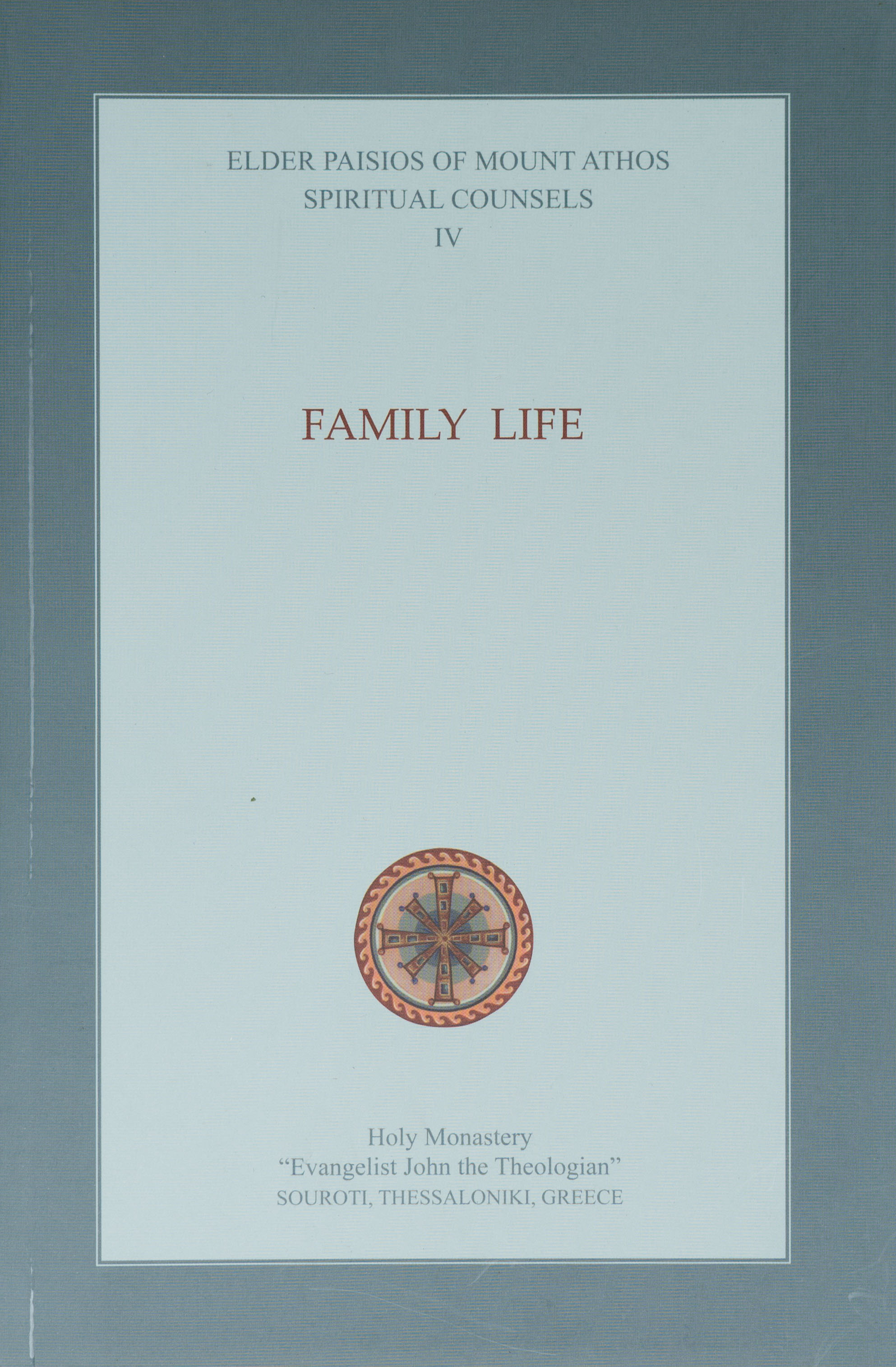 Spiritual Counsels Volume IV: Family Life