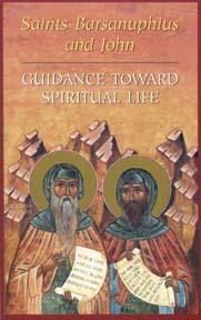 Saints Barsanuphius and John: Guidance Toward Spiritual Life         Out of Stock