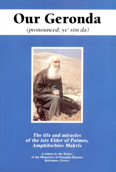 Our Geronda: The Life and Miracles of the Late Elder of Patmos, Amphilochios Makris