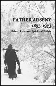 Father Arseny 1893-1973 Priest, Prisoner, Spiritual Father           Out of Stock