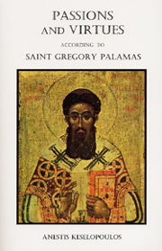 Passions and Virtues According to Saint Gregory Palamas                                                 OUT OF PRINT