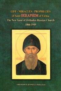 Life – Miracles – Prophecies of Saint Seraphim of Viritsa