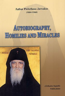 Father Philotheos Zervakos (1884-1980): Autobiography, Homilies and Miracles