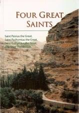 Four Great Saints: St Paisius the Great, St Pachomius the Great, St Euthymius the Great, St Theodosius