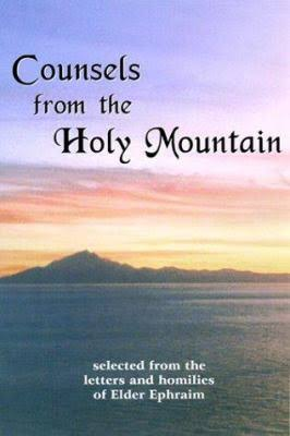 Counsels from the Holy Mountain: Selected from the Letters and Homilies of Elder Ephraim