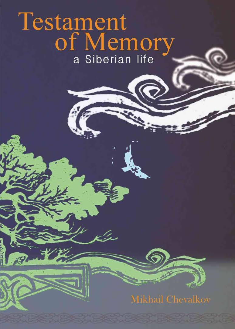 Testament of Memory: a Siberian Life