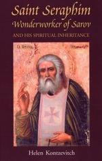 Saint Seraphim: Wonderworker of Sarov