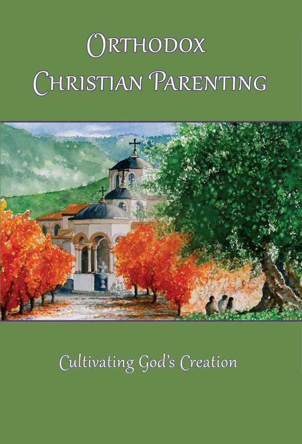 Orthodox Christian Parenting: Cultivating God's Creation    Out of Stock