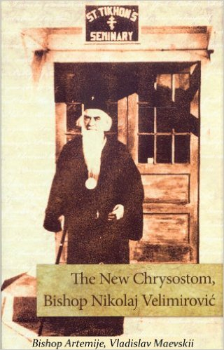 The New Chrysostom, Bishop Nikolaj Velimirović
