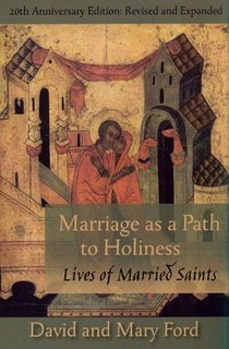 Marriage as a Path to Holiness: Lives of Married Saints