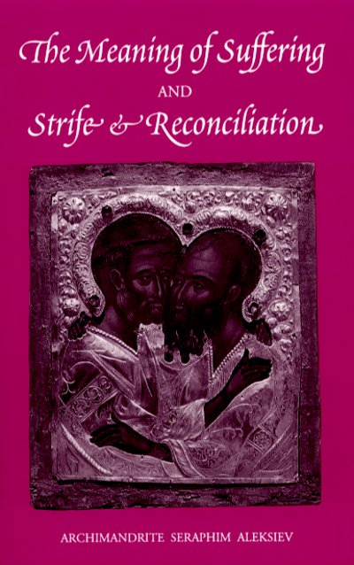 The Meaning of Suffering and Strife & Reconciliation