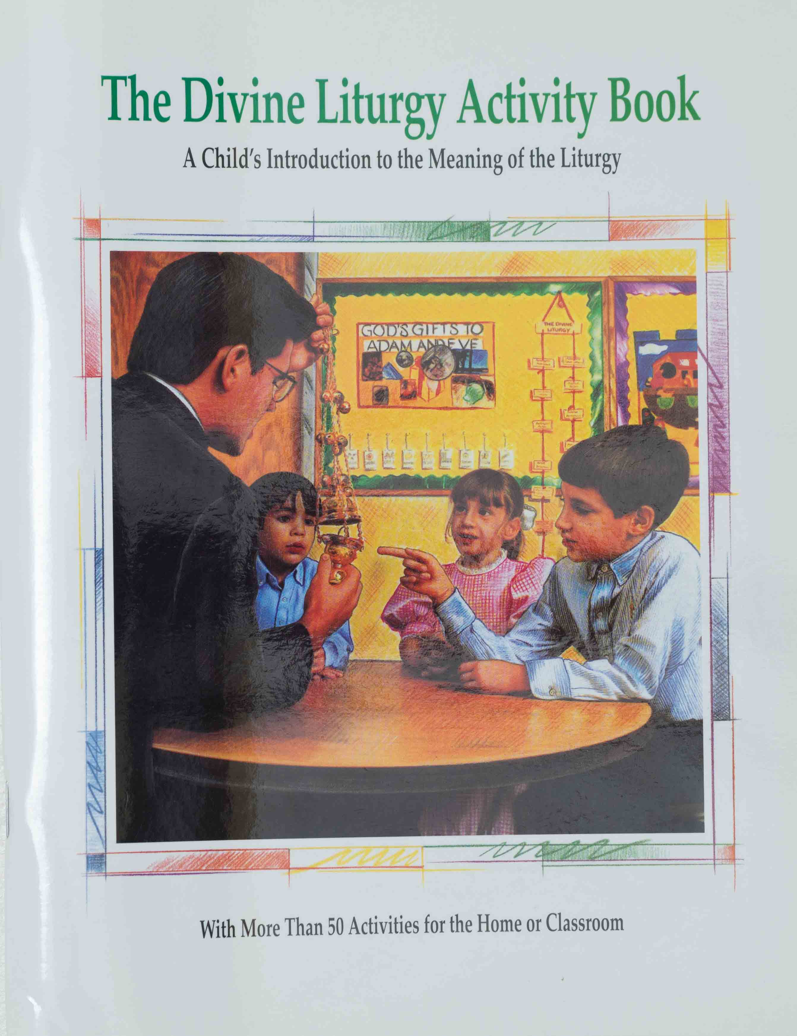 The Divine Liturgy Activity Book: A Child's Introduction to the Meaning of the Liturgy