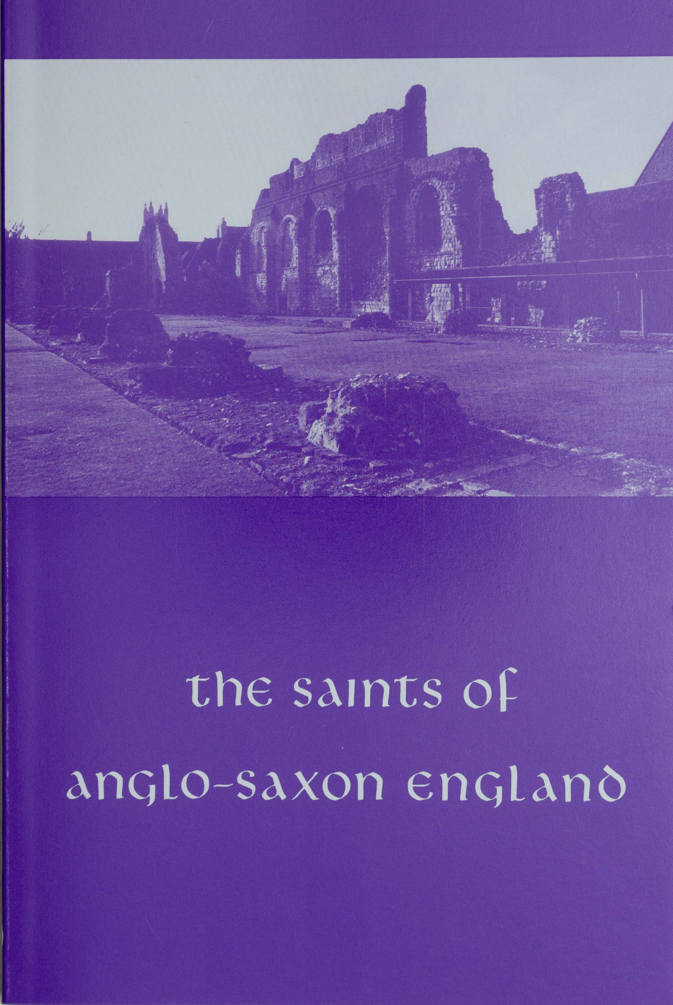 The Saints of Anglo-Saxon England Vol. 3: 9th-11th centuries