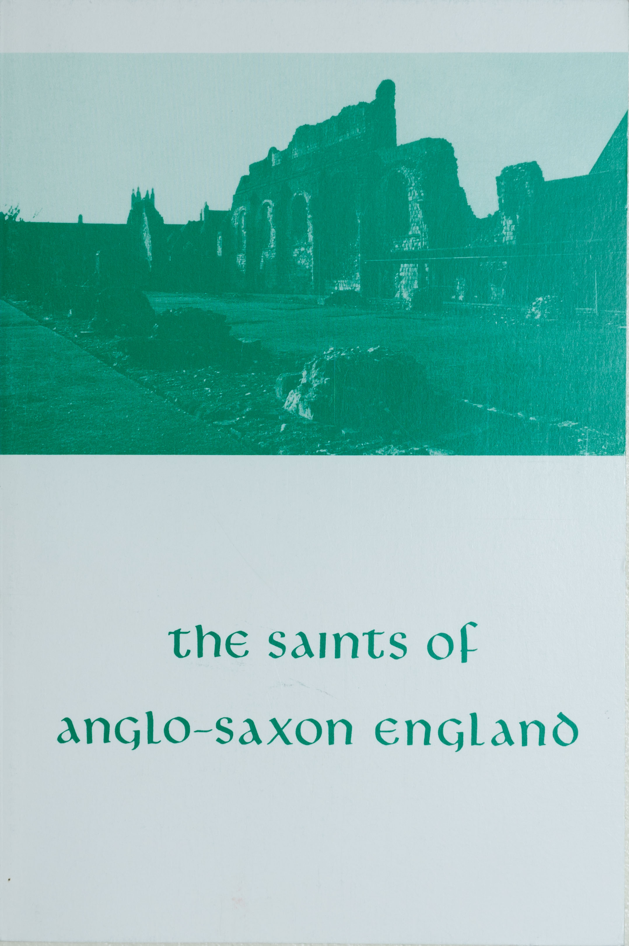 The Saints of Anglo-Saxon England Vol. 2: 9th-11th centuries