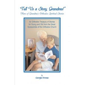 Tell Us a Story, Grandma: More of Grandma's Orthodox Spiritual Stories        OUT OF PRINT