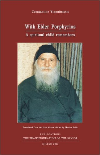 With Elder Porphyrios: A Spiritual Child Remembers