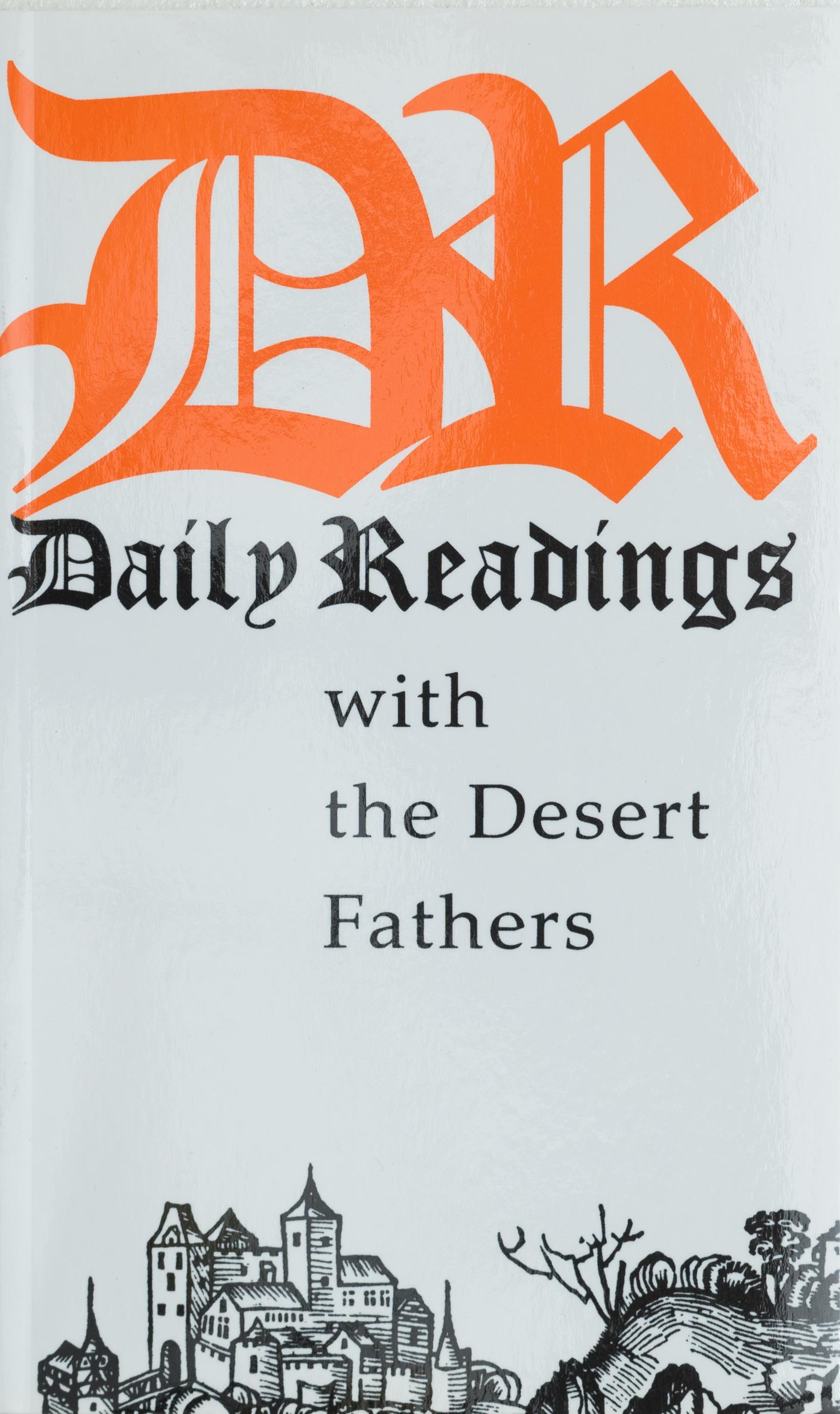 Daily Readings with the Desert Fathers                                 OUT OF PRINT