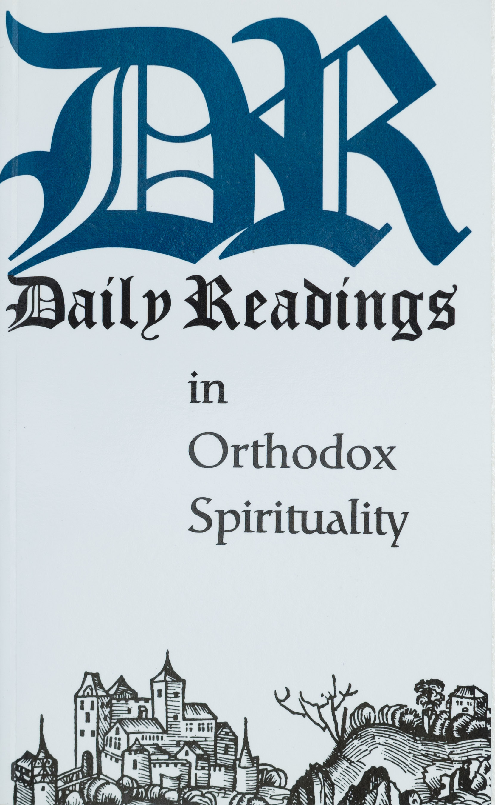 Daily Readings in Orthodox Spirituality                                     OUT OF PRINT