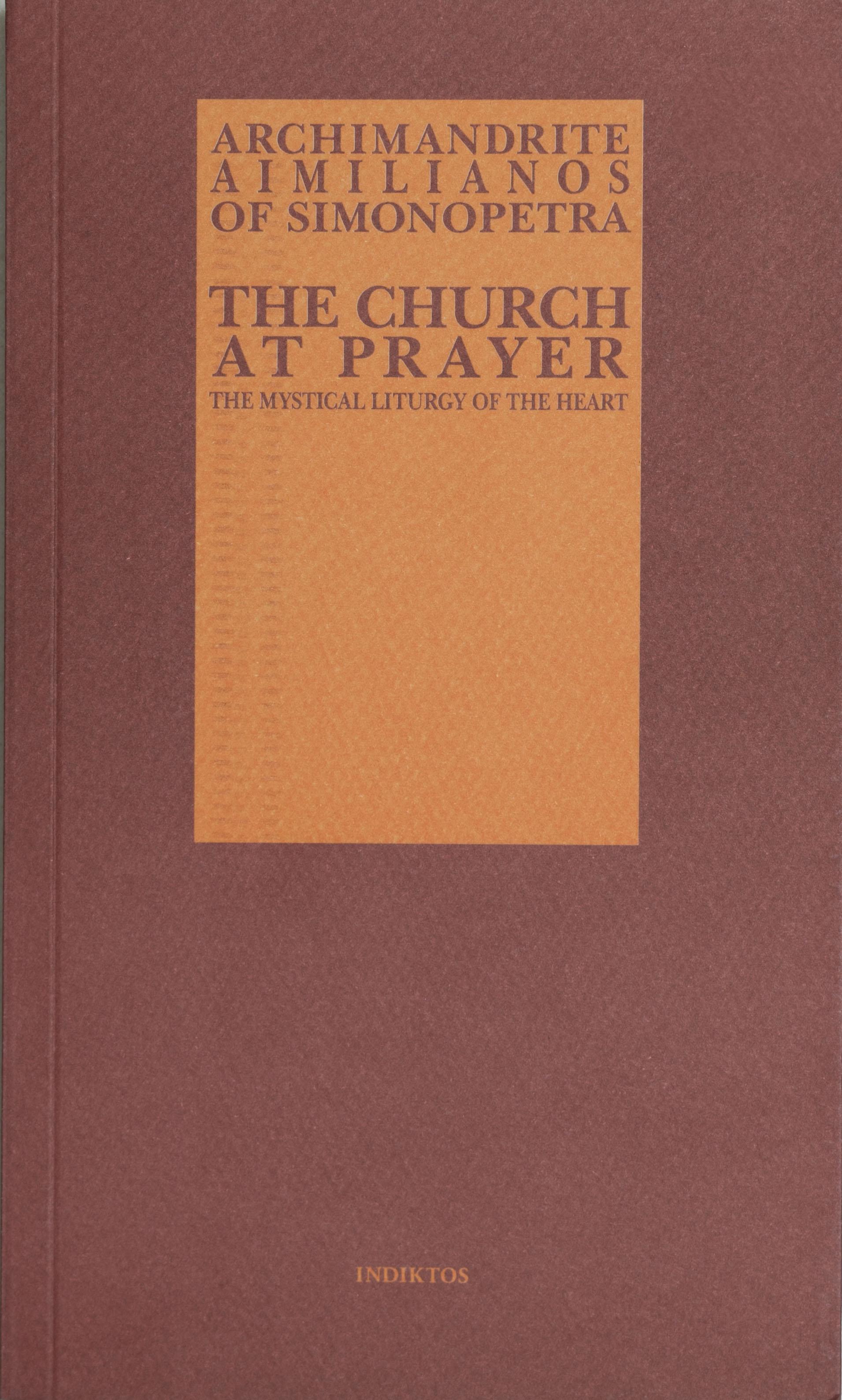The Church at Prayer: The Mystical Liturgy of the Heart