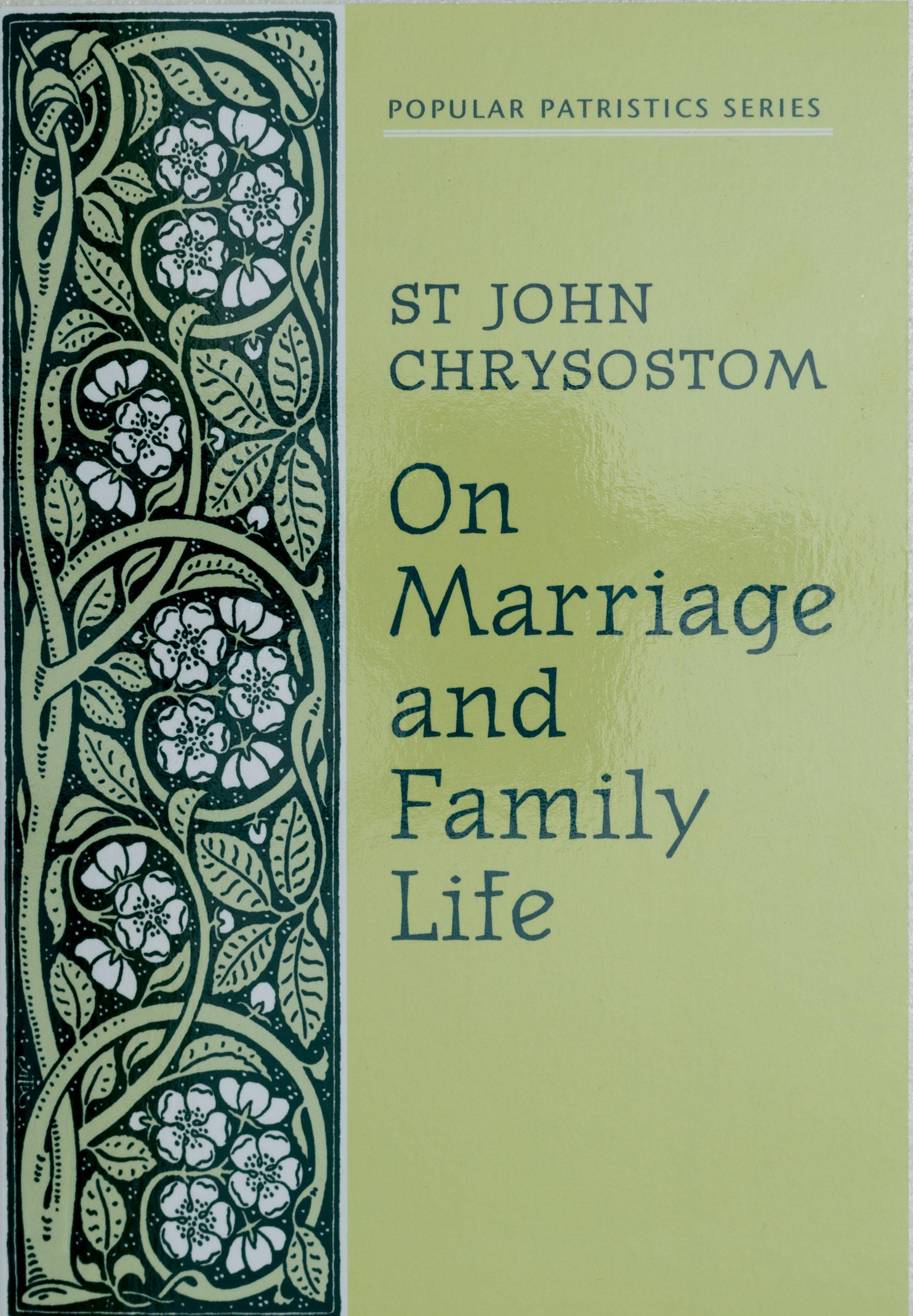 On Marriage and Family Life: St John Chrysostom