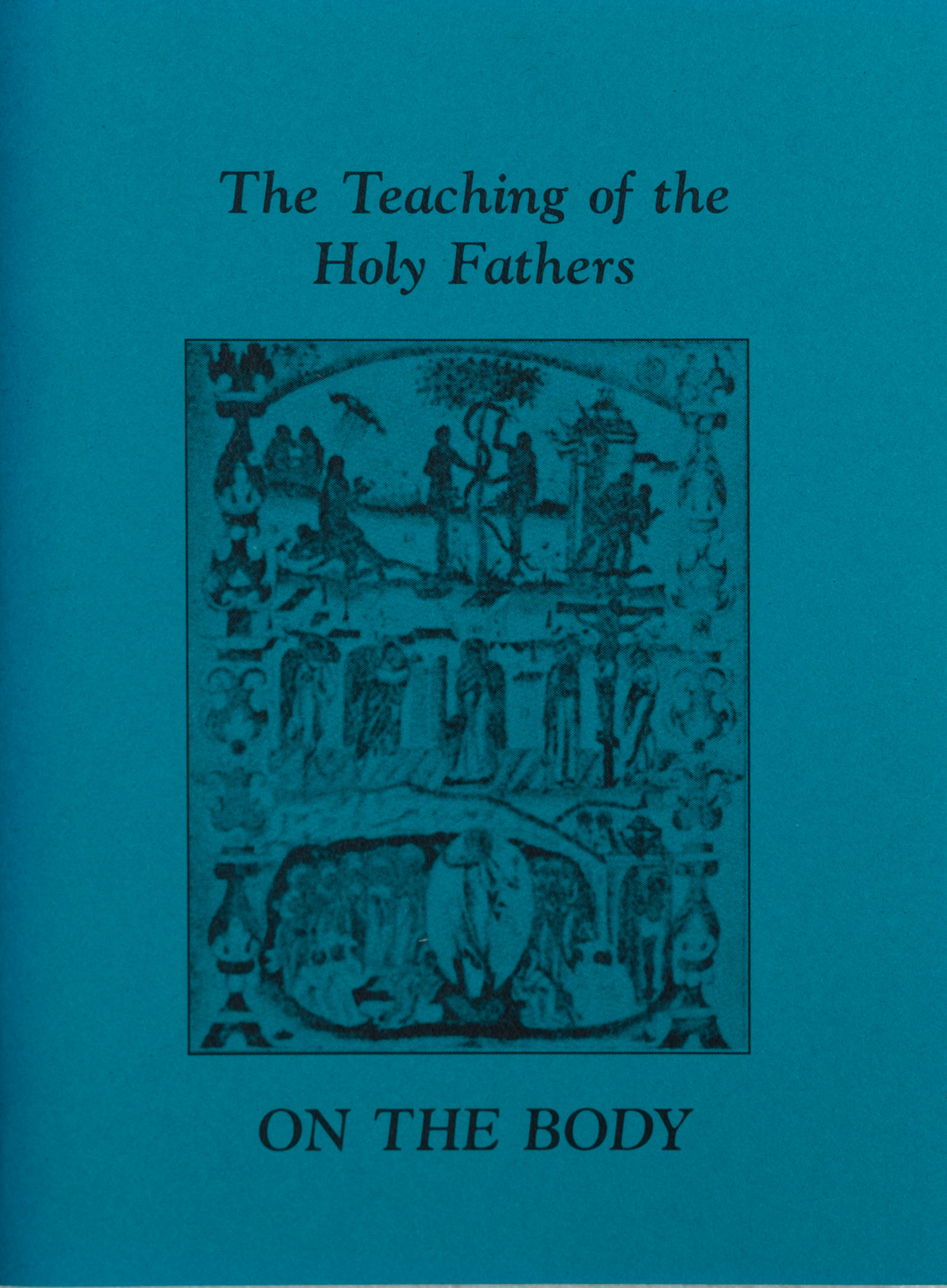 The Teaching of the Holy Fathers ON THE BODY