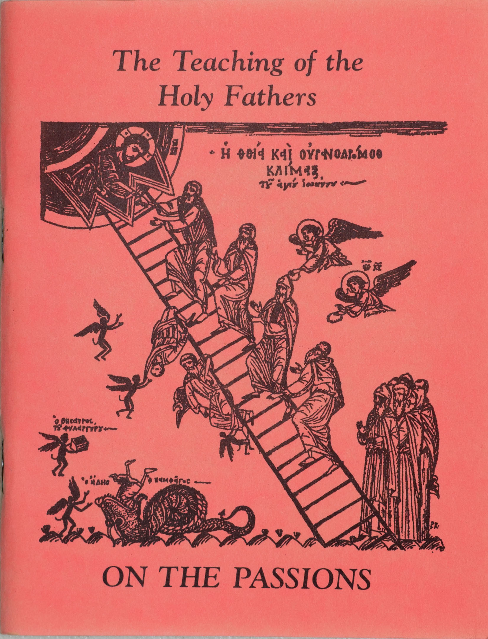 The Teaching of the Holy Fathers ON THE PASSIONS
