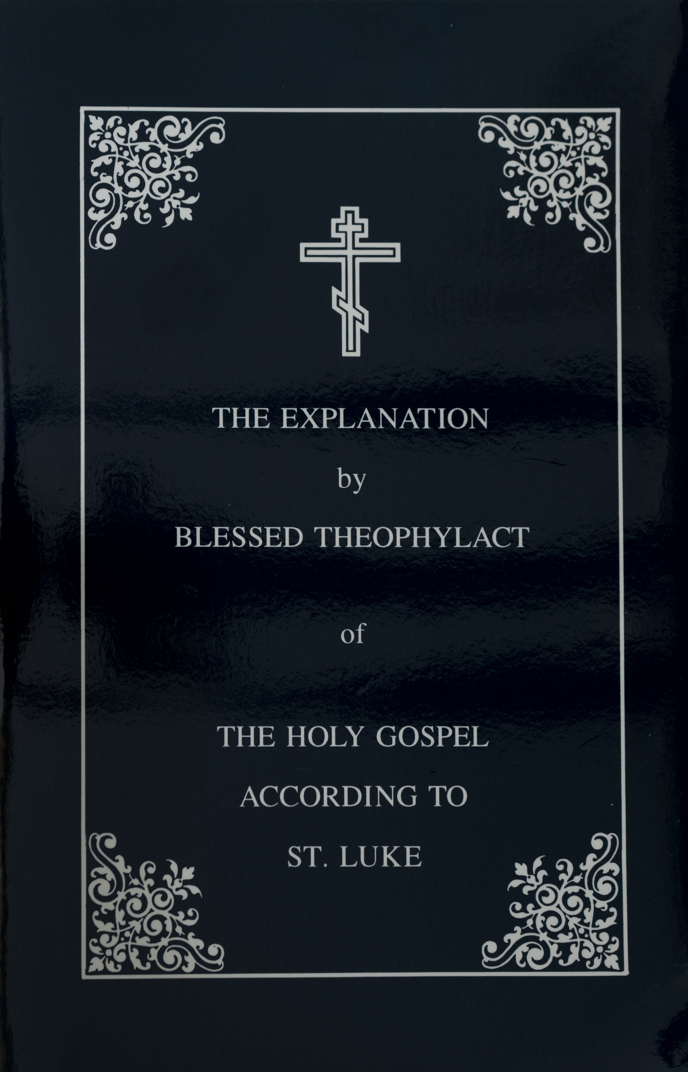 The Explanation by Blessed Theophylact of The Holy Gospel According to St Luke            Out of Stock
