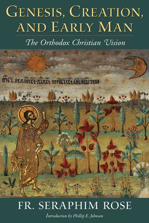 Genesis, Creation and Early Man: The Orthodox Christian Vision         OUT OF PRINT