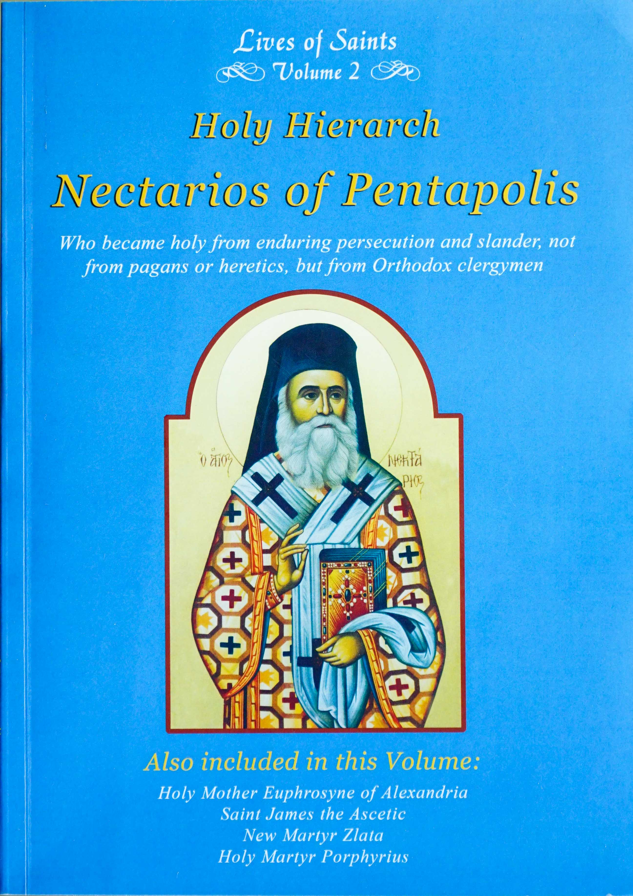 Lives of Saints Vol. 02: Holy Hierarch Nectarios of Pentapolis