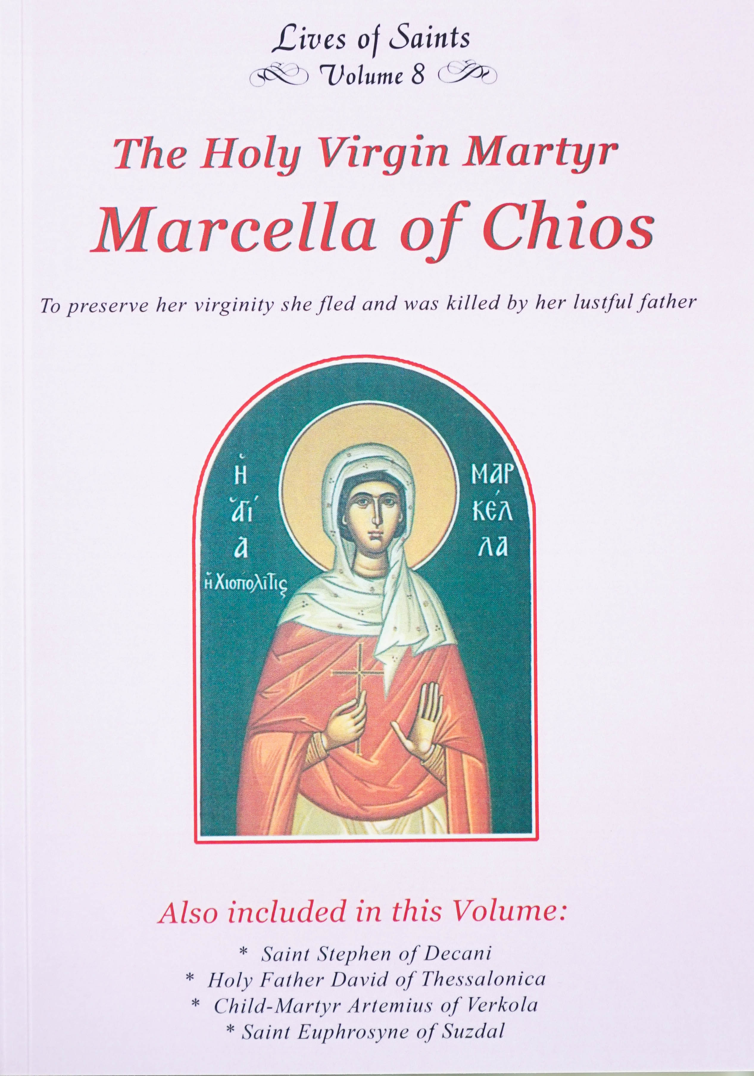 Lives of Saints Vol. 08: The Holy Virgin Martyr Marcella of Chios