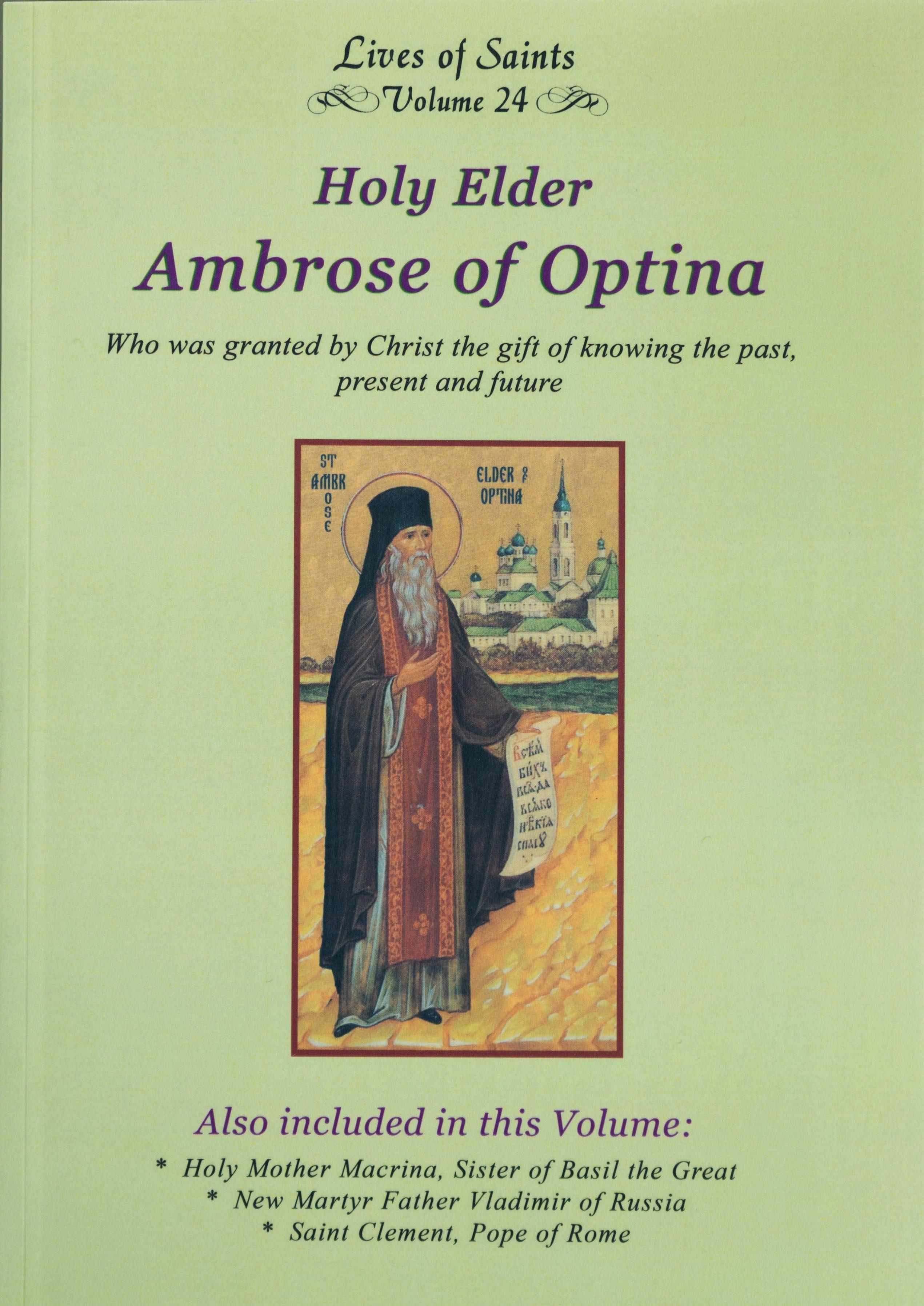 Lives of Saints Vol. 24: Holy Elder Ambrose of Optina