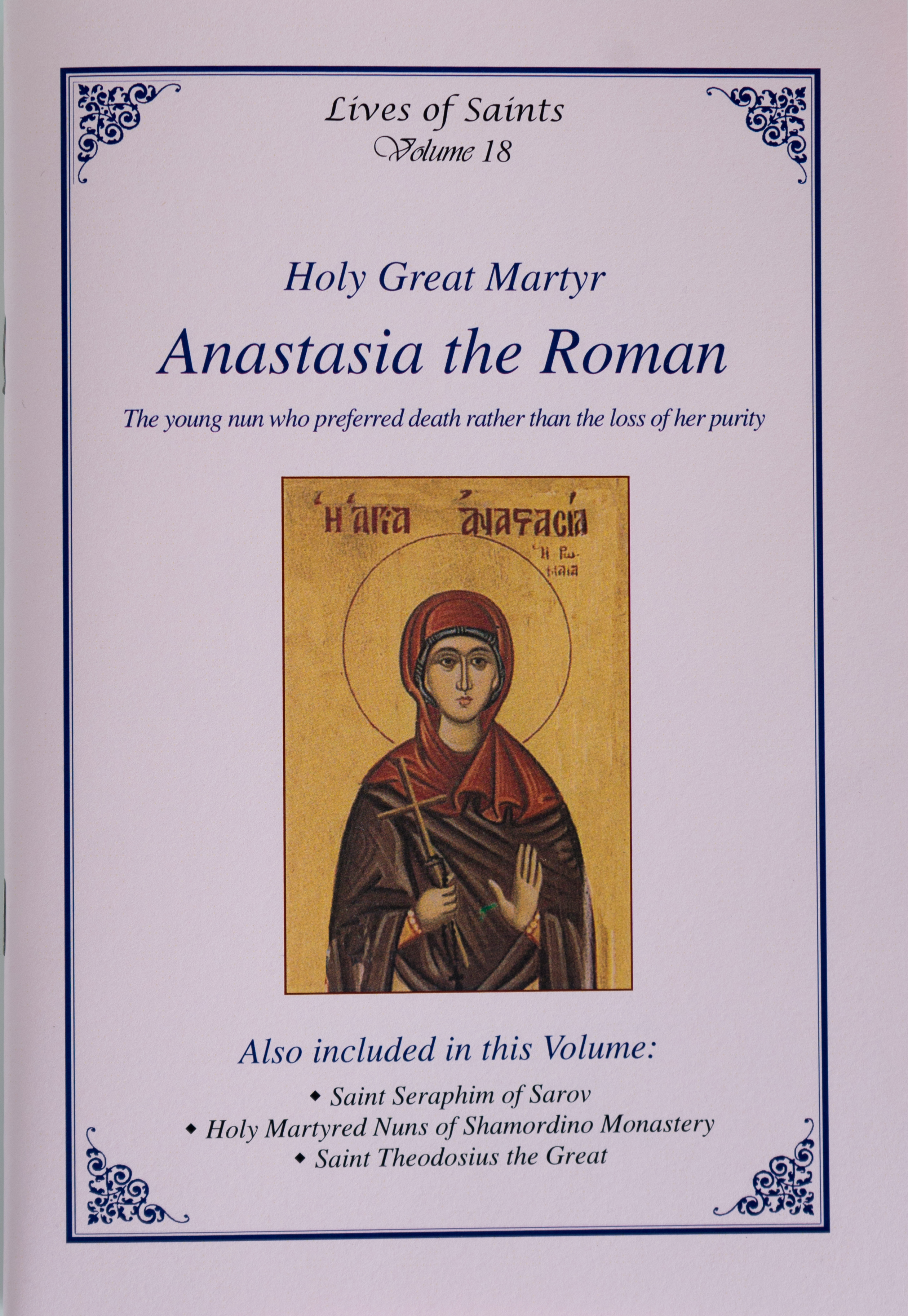 Lives of Saints Vol. 18: Holy Great Martyr Anastasia the Roman