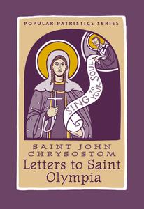 Saint John Chrysostom: Letters to Saint Olympia           Out of Stock