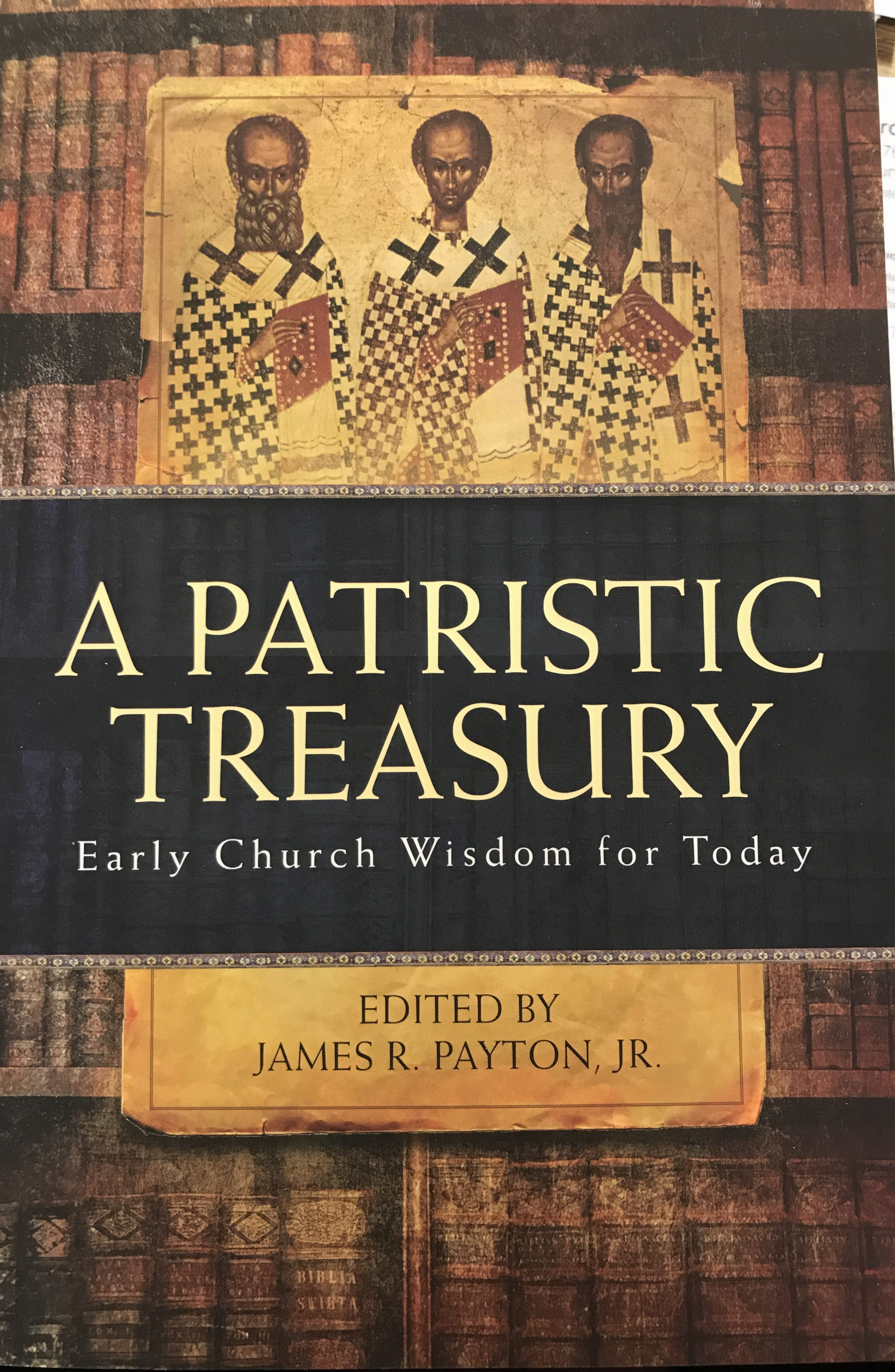 A Patristic Treasury: Early Church Wisdom for Today