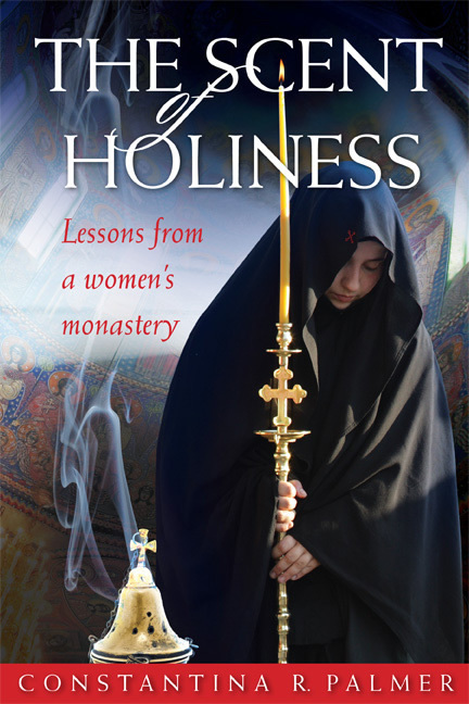 The Scent of Holiness: Lessons from a Women's Monastery