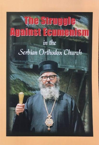 The Struggle Against Ecumenism in the Serbian Orthodox Church