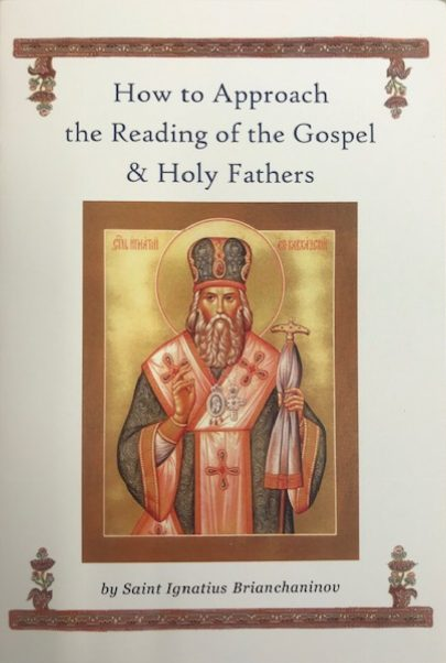 How to Approach the Reading of the Gospel & Holy Fathers