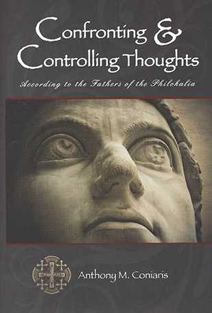 Confronting & Controlling Thoughts: According to the Fathers of the Philokalia     Out of Stock