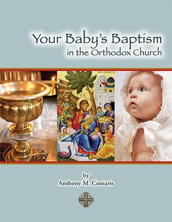 Your Baby's Baptism in the Orthodox Church (4th Ed.)