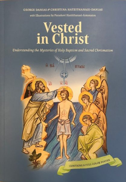 Vested in Christ: Understand the Mysteries of Holy Baptism and Sacred Chrismation