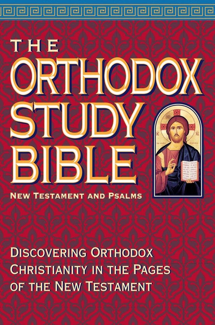 The Orthodox Study Bible New Testament & Psalms
