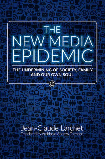 The New Media Epidemic: The Undermining of Society, Family and our Own Soul