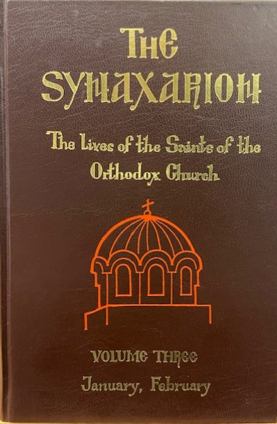 The Synaxarion: The Lives of the Saints of the Orthodox Church, Volume III: January, February