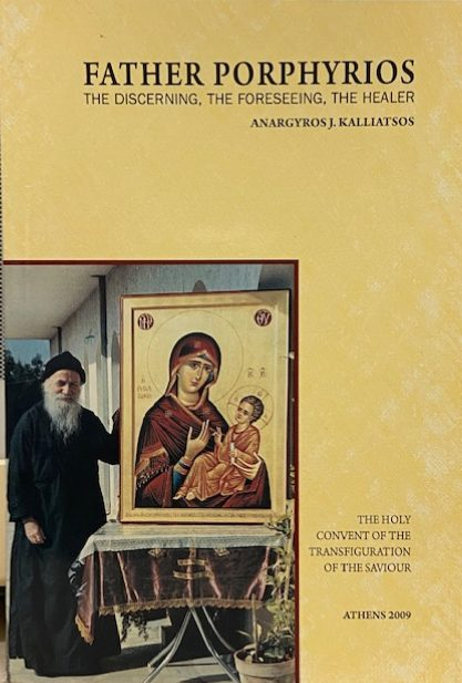 Father Porphyrios: The Discerning, The Forseeing, The Healer